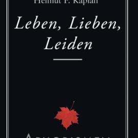 Leben, Lieben, Leiden: Aphorismen