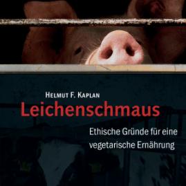Leichenschmaus: Ethische Gründe für eine vegetarische Ernährung